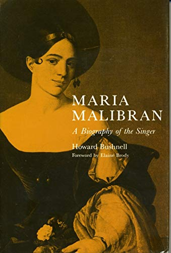 Maria Malibran: A Biography of the Singer: Bushnell, Howard