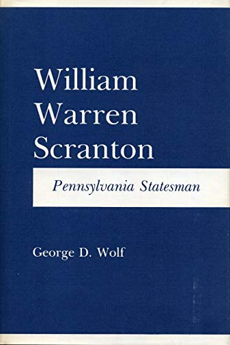 William Warren Scranton (Pennsylvania Statesman): Wolf, George D.