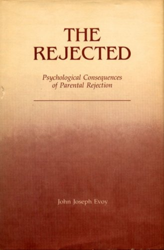 9780271002859: The Rejected: Psychological Consequences of Parental Rejection