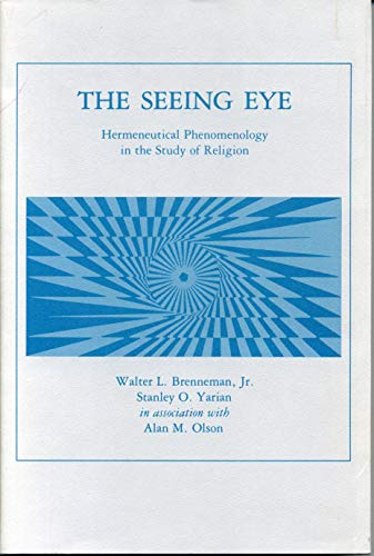 9780271002910: Seeing Eye: Hermeneutical Phenomenology in the Study of Religion