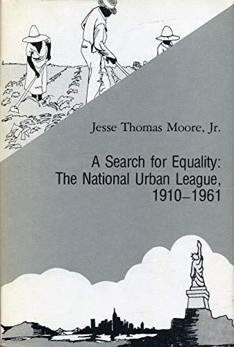A Search for Equality: The National Urban: MOORE, Jesse Thomas,