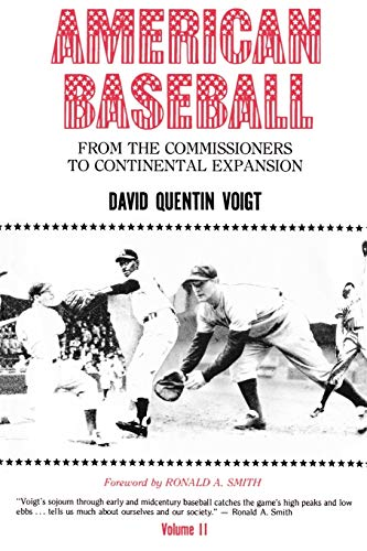 AMERICAN BASEBALL. Vol. II. From the Commissioners to Continental Expansion