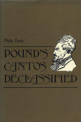Pound's Cantos Declassified: Furia, Philip