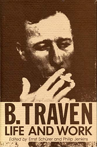 9780271003825: B. Traven: Life and Work