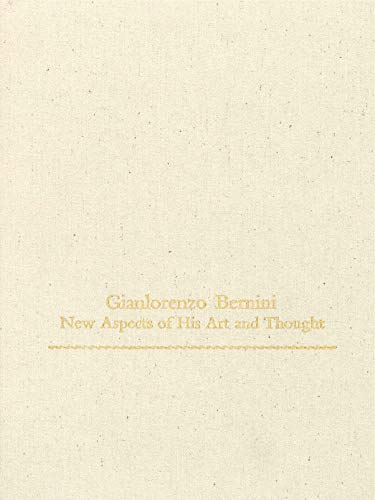 Gianlorenzo Bernini: New Aspects of his Art and Thought. A Commemorative Volume.: LAVIN, Irving (ed...