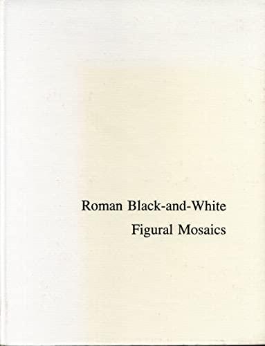 9780271004013: Roman Black-&-White Figural Mosaics (College Art Association Monograph)