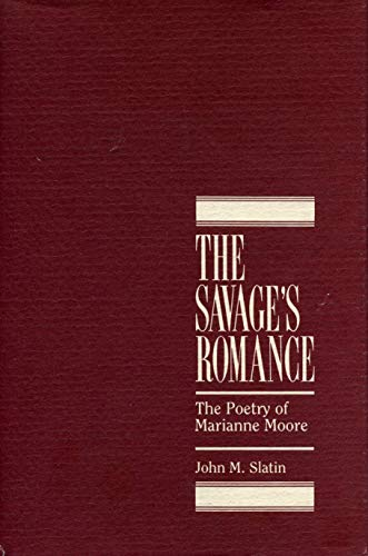 9780271004259: The Savage's Romance: The Poetry of Marianne Moore