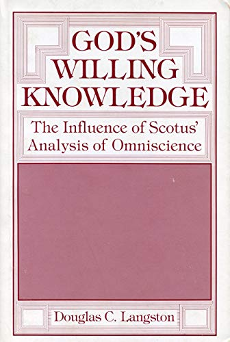 9780271004297: God's Willing Knowledge: The Influence of Scotus' Analysis of Omniscience