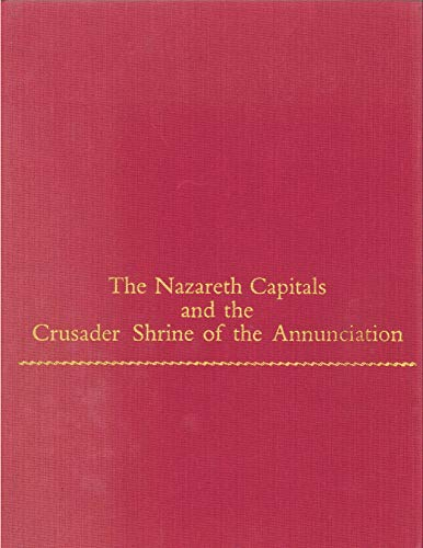 9780271004303: The Nazareth Capitals and the Crusader Shrine of the Annunciation