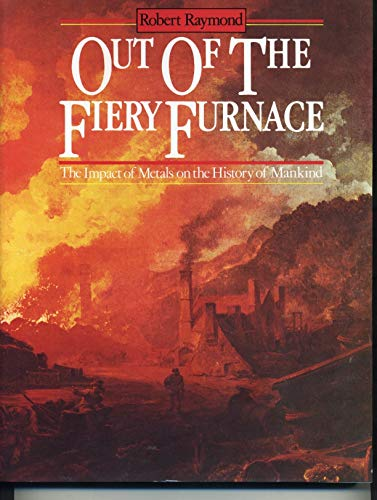 9780271004402: Out of the Fiery Furnace: Impact of Metals on the History of Mankind