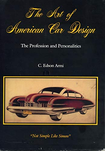 THE ART OF AMERICAN CAR DESIGN. THE PROFESSION AND PERSONALITIES: