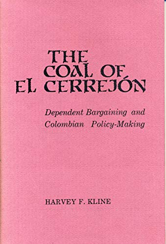 9780271004914: The Coal of El Cerrejon: Dependent Bargaining and Colombian Policy Making