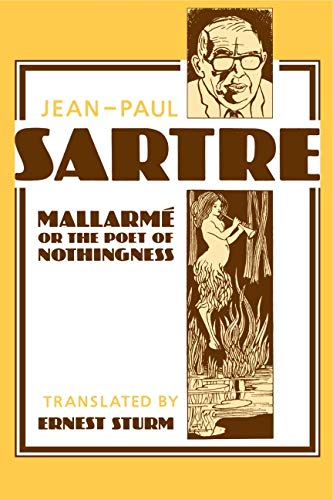 Mallarme, or the Poet of Nothingness: Sartre, Jean-Paul; Sturm, Ernest (translator)