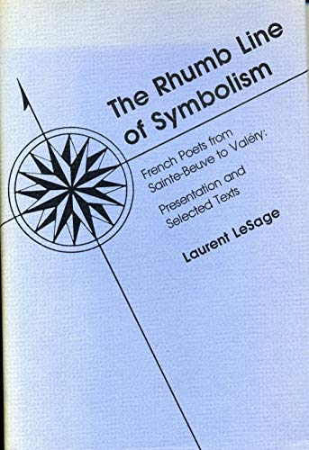 9780271005133: Rhumb Line of Symbolism: French Poets from Sainte-Beuve to Valery - Presentation and Selected Texts