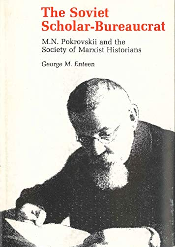 The Soviet Scholar-Bureaucrat: M. N. Pokrovski?ªI and the Society of Marxist Historians