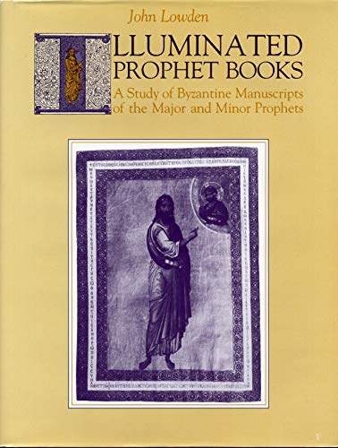 9780271006048: Illuminated Prophet Books: A Study of Byzantine Manuscripts of the Major and Minor Prophets