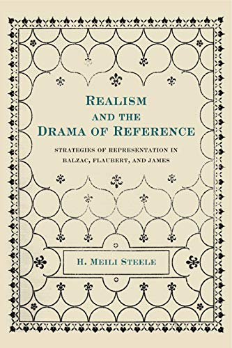 9780271006185: Realism and the Drama of Reference: Strategies of Representation in Balzac, Flaubert, and James
