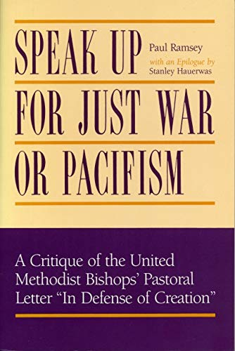 9780271006192: Speak Up for Just War or Pacifism: A Critique of the United Methodist Bishops' Pastoral Letter in Defence of Creation