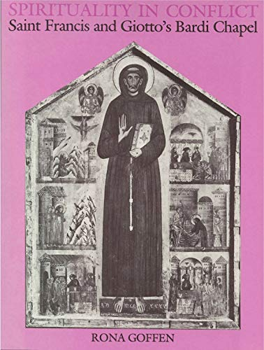 9780271006215: Spirituality in Conflict: Saint Francis and Giotto's Bardi Chapel
