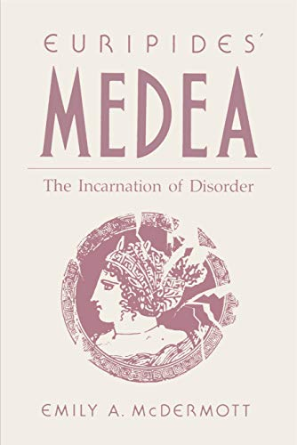 9780271006475: Euripides' Medea: The Incarnation of Disorder