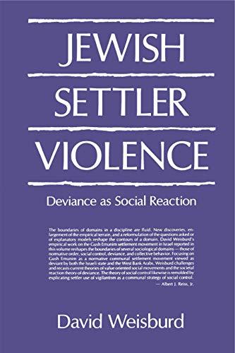 9780271006628: Jewish Settler Violence: Deviance as Social Reaction