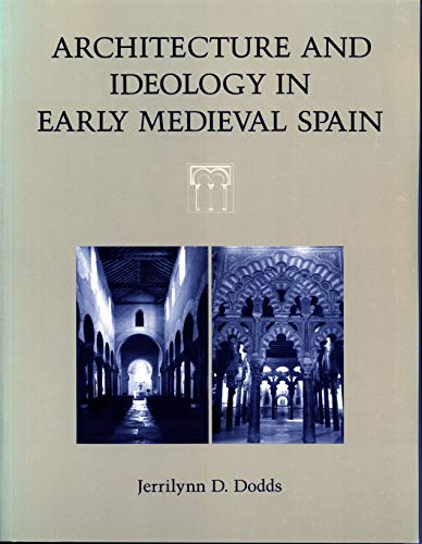 9780271006710: Architecture and Ideology in Early Medieval Spain