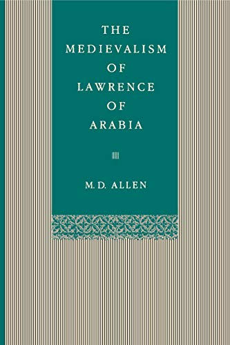 The Medievalism of Lawrence of Arabia: M. D. Allen