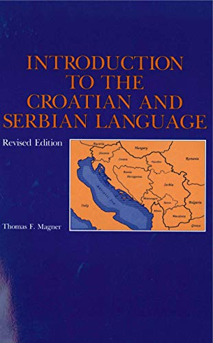 Introduction to the croatian and serbian language. Revised edition.: MAGNER (Thomas F.)