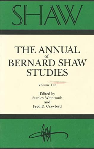 Shaw, Volume 10: The Annual Of Bernard Shaw Studies: Weintraub, Stanley; Crawford, Fred D. (eds.)