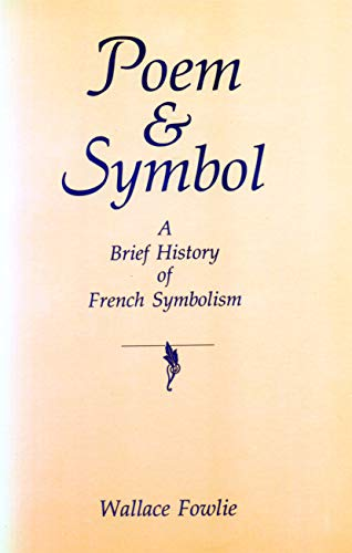 Poem and Symbol: A Brief History of French Symbolism (027100696X) by Wallace Fowlie