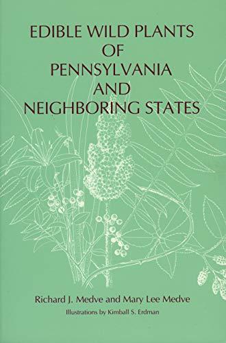 9780271006970: Edible Wild Plants of Pennsylvania and Neighboring States (Keystone Books)