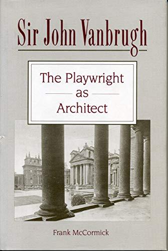 9780271007236: Sir John Vanbrugh: The Playwright as Architect