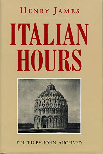 Italian Hours: James, Henry; edited by John Auchard