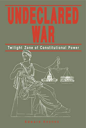 9780271007793: Undeclared War: Twilight Zone of Constitutional Power