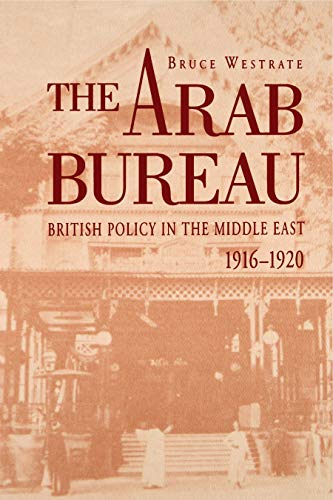 THE ARAB BUEARU British Policy in the Middle East 1916 - 1920