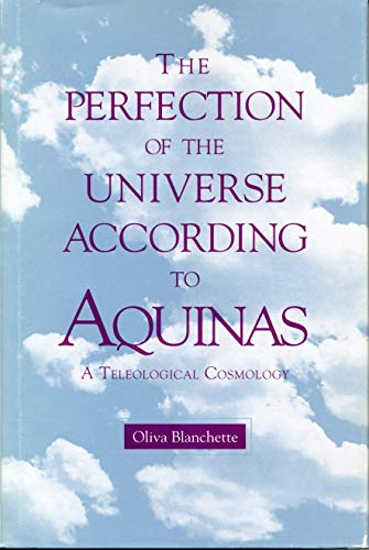 9780271007977: The Perfection of the Universe According to Aquinas: A Teleological Cosmology