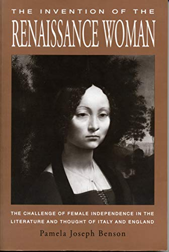 9780271008127: The Invention of the Renaissance Woman: The Challenge of Female Independence in the Literature and Thought of Italy and England