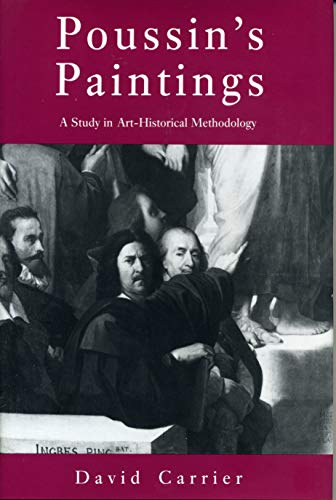 Poussin's Paintings: A Study in Art-Historical Methodology (9780271008165) by David Carrier