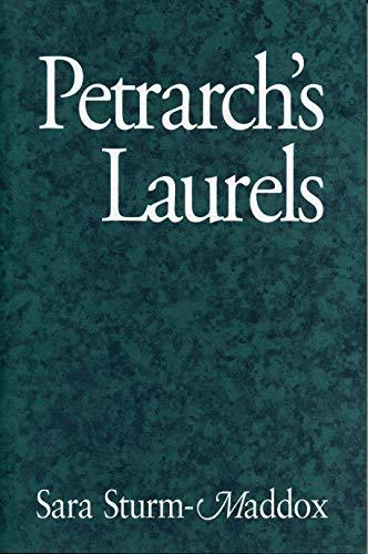 Petrarch's Laurels: Sturm-Maddox, Sara