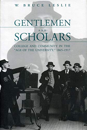 9780271008295: Gentlemen and Scholars: College and Community in the Age of the University, 1865-1917