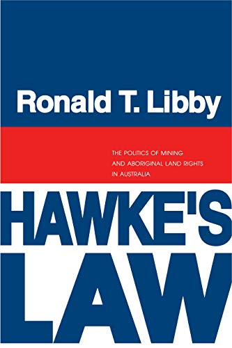 9780271008356: Hawke's Law: The Politics of Mining and Aboriginal Land Rights in Australia