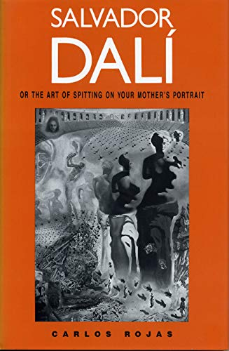 9780271008424: Salvador Dalí, or the Art of Spitting on Your Mother's Portrait