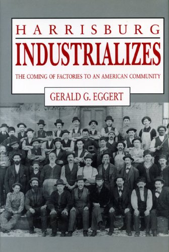9780271008554: Harrisburg Industrializes: The Coming of Factories to an American Community
