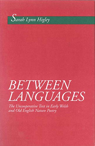 BETWEEN LANGUAGES The Uncooperative Text in Early Welsh and Old English Nature Poetry