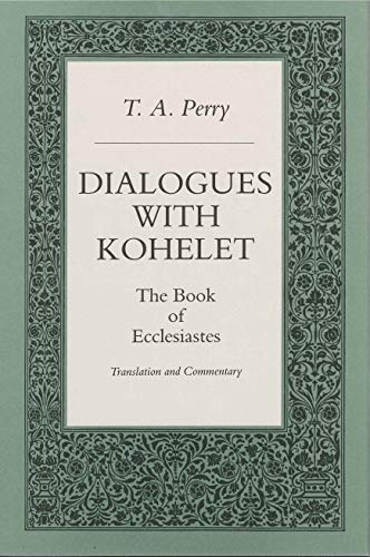 Dialogues With Kohelet: The Book of Ecclesiastes: T.A. Perry