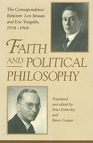 9780271008837: Faith and Political Philosophy: The Correspondence Between Leo Strauss and Eric Voegelin, 1934-1964