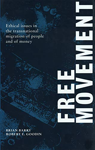 9780271008875: Free Movement: Ethical Issues in the Transnational Migration of People and of Money