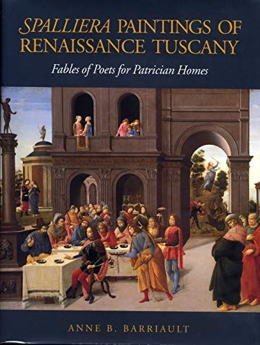 9780271008974: Spalliera Paintings of Renaissance Tuscany: Fables of Poets for Patrician Homes