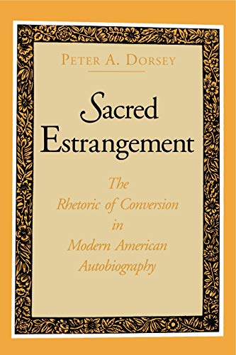 Sacred Estrangement: The Rhetoric of Conversion in: Dorsey, Peter A.