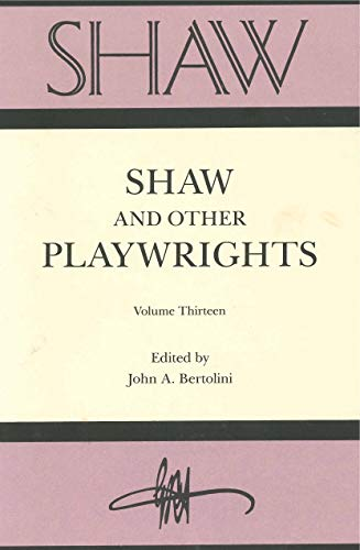 Shaw and Other Playwrights: Bertolini, John A., editor. Evert Sprinchorn, Stanley Weintraub, Leon H...